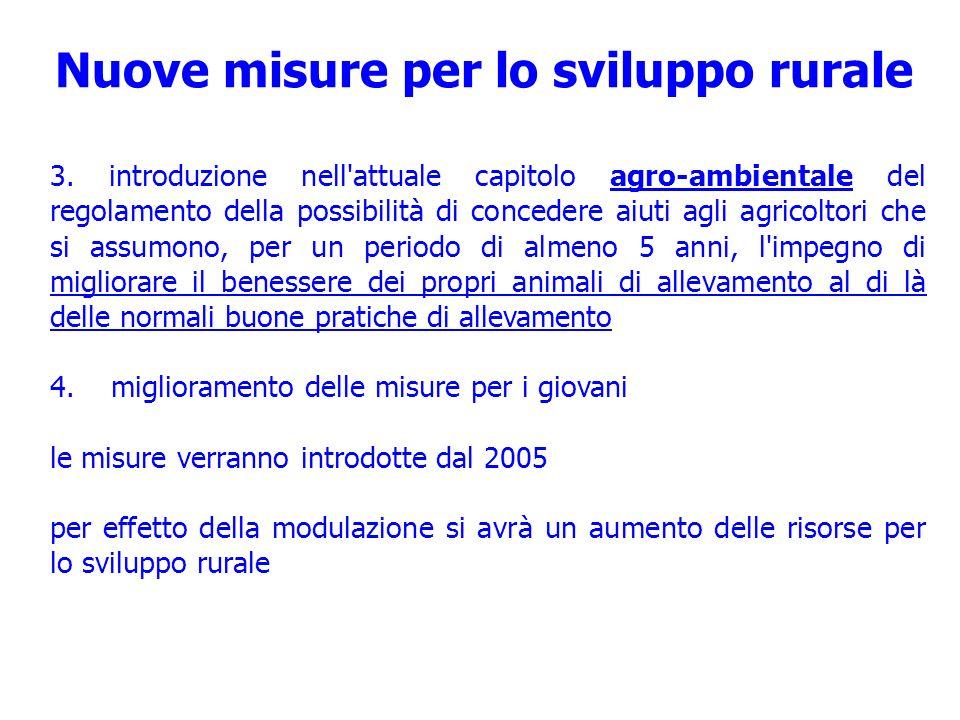 Nuove misure per lo sviluppo rurale 3. introduzione nell'attuale capitolo agro-ambientale del regolamento della possibilità di concedere aiuti agli ag