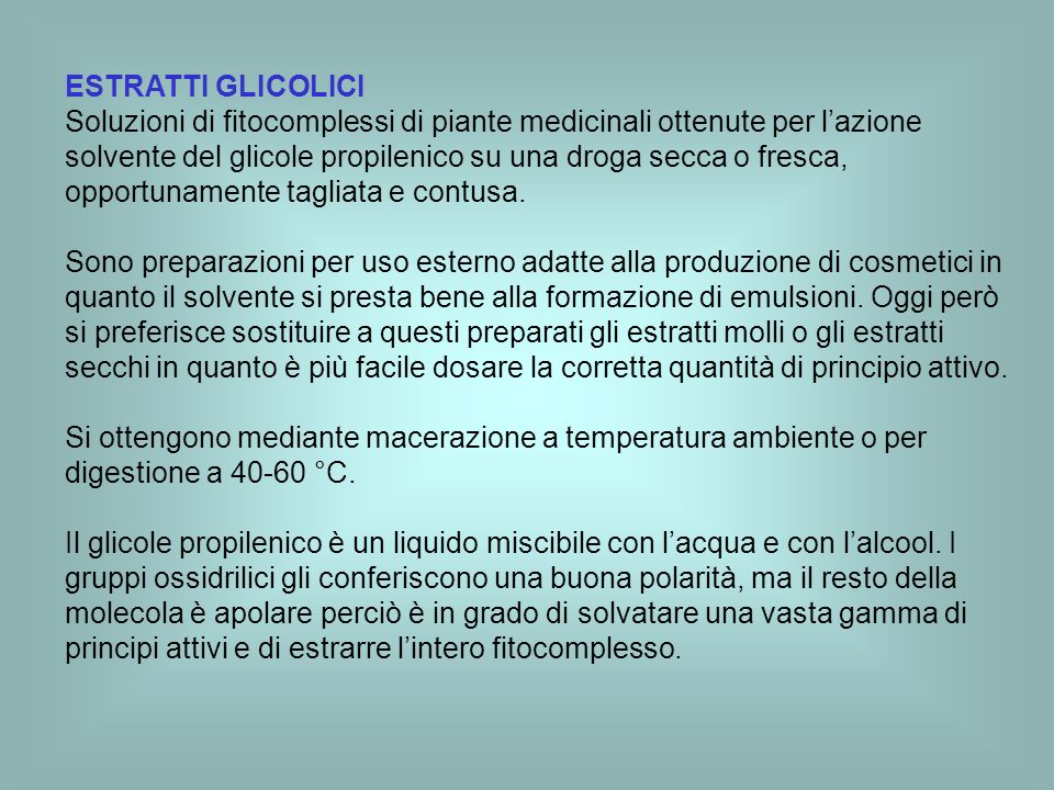 ESTRATTI GLICOLICI Soluzioni di fitocomplessi di piante medicinali ottenute per lazione solvente del glicole propilenico su una droga secca o fresca,