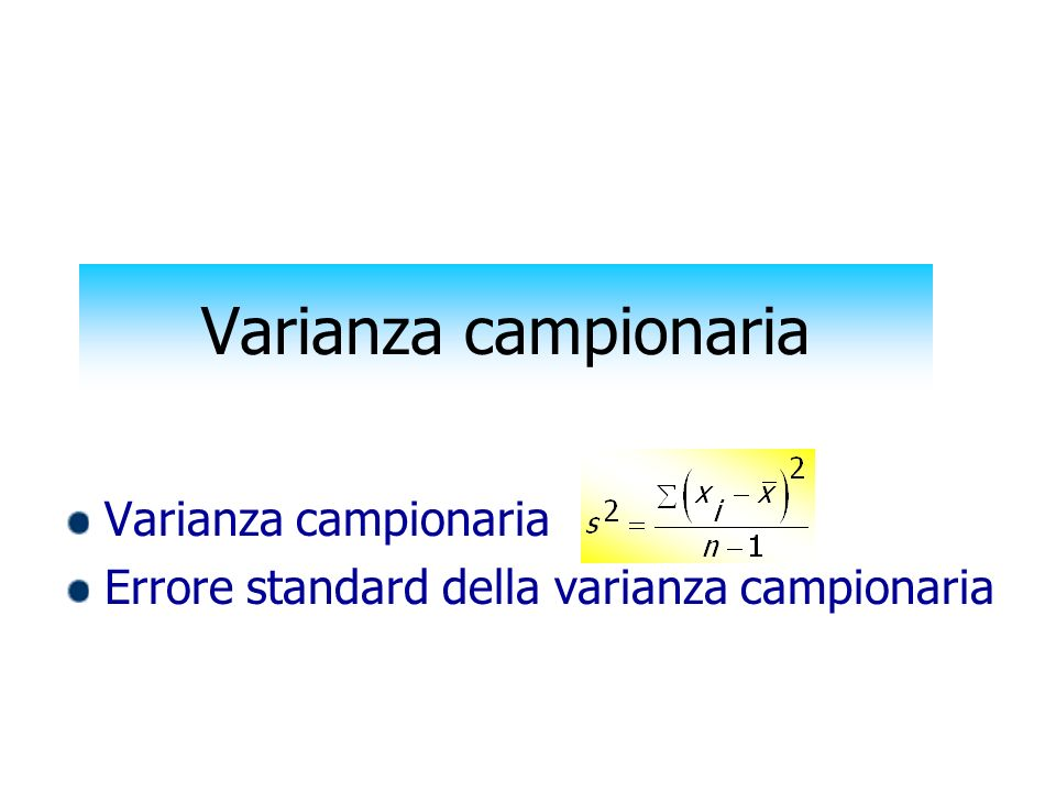 Varianza campionaria Errore standard della varianza campionaria