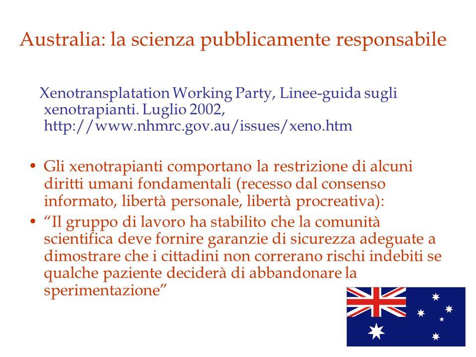 Xenotransplatation Working Party, Linee-guida sugli xenotrapianti. Luglio 2002, http://www.nhmrc.gov.au/issues/xeno.htm Gli xenotrapianti comportano l