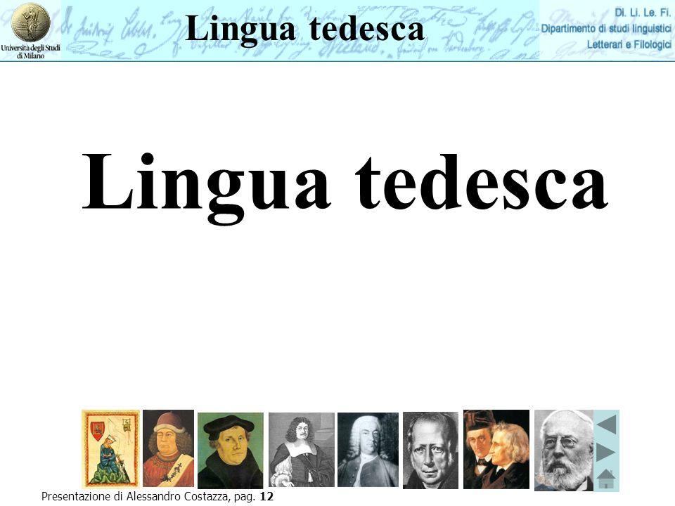 Lingua tedesca Lingua tedesca Presentazione di Alessandro Costazza, pag. 12