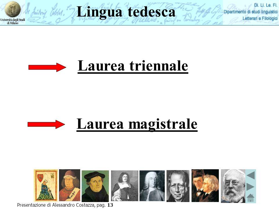 Laurea triennale Laurea magistrale Presentazione di Alessandro Costazza, pag. 13 Lingua tedesca
