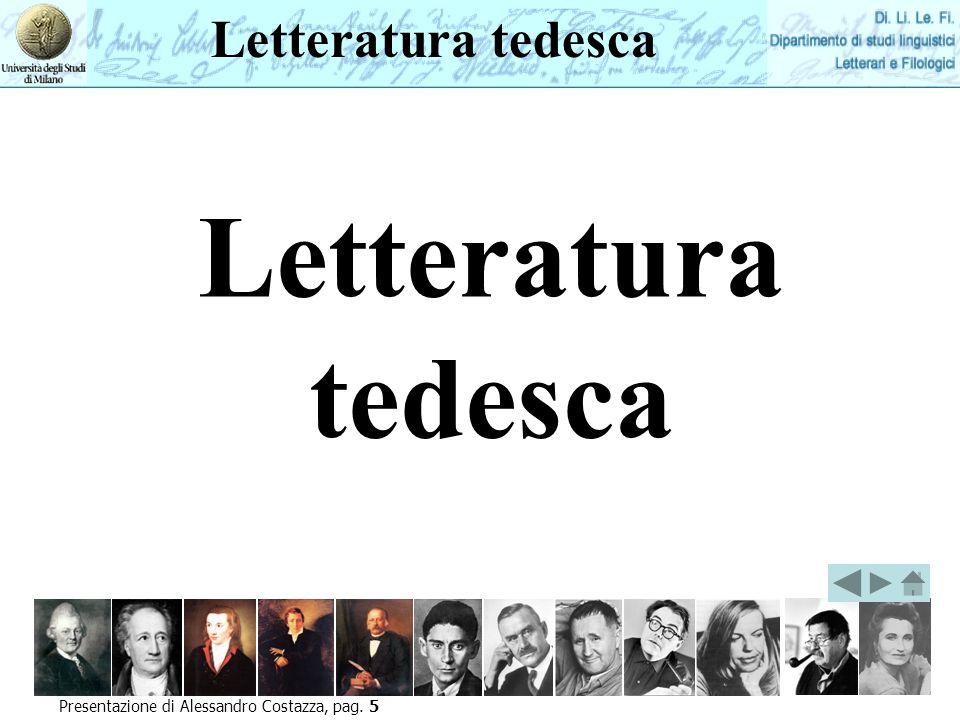 Letteratura tedesca Letteratura tedesca Presentazione di Alessandro Costazza, pag. 5