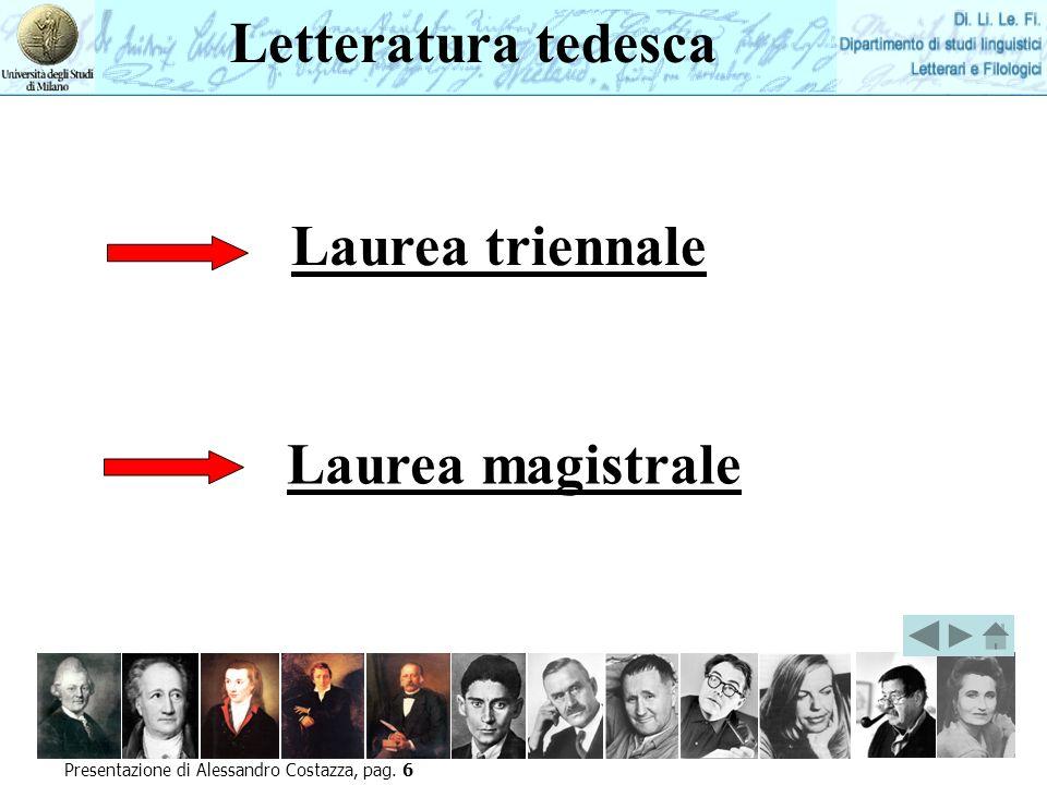 Laurea triennale Laurea magistrale Presentazione di Alessandro Costazza, pag. 6 Letteratura tedesca