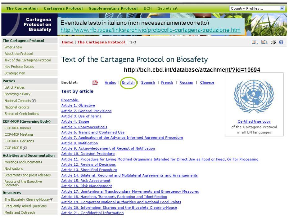 http://bch.cbd.int/database/attachment/?id=10694 Eventuale testo in italiano (non necessariamente corretto) http://www.rfb.it/csa/links/archivio/protocollo-cartagena-traduzione.htm