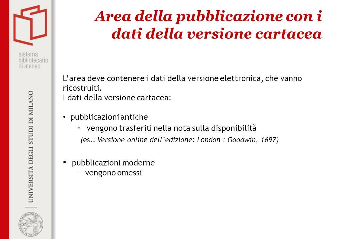 Area della pubblicazione con i dati della versione cartacea Larea deve contenere i dati della versione elettronica, che vanno ricostruiti.