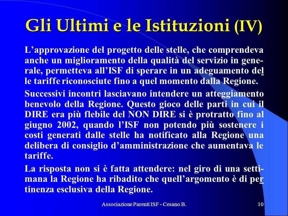 Associazione Parenti ISF - Cesano B.10 Gli Ultimi e le Istituzioni (IV) Lapprovazione del progetto delle stelle, che comprendeva anche un migliorament