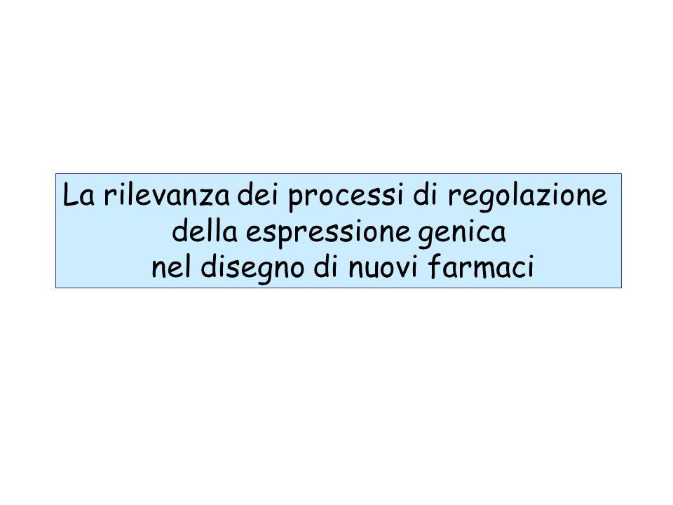 La rilevanza dei processi di regolazione della espressione genica nel disegno di nuovi farmaci