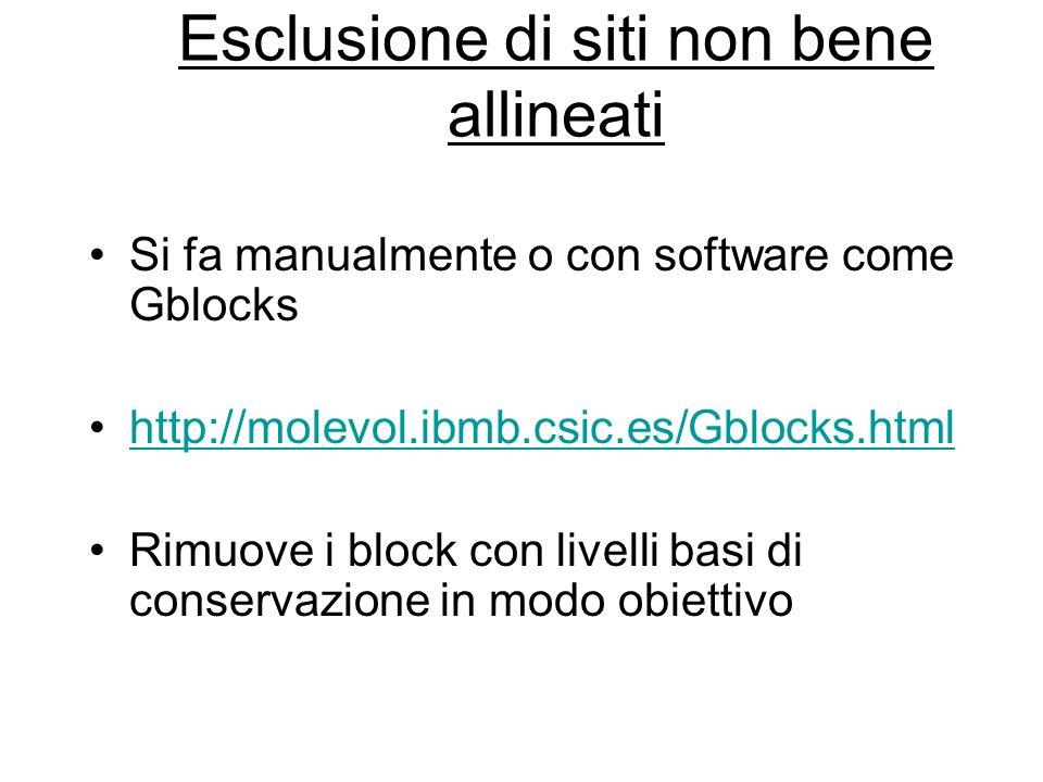 Esclusione di siti non bene allineati Si fa manualmente o con software come Gblocks http://molevol.ibmb.csic.es/Gblocks.html Rimuove i block con livel