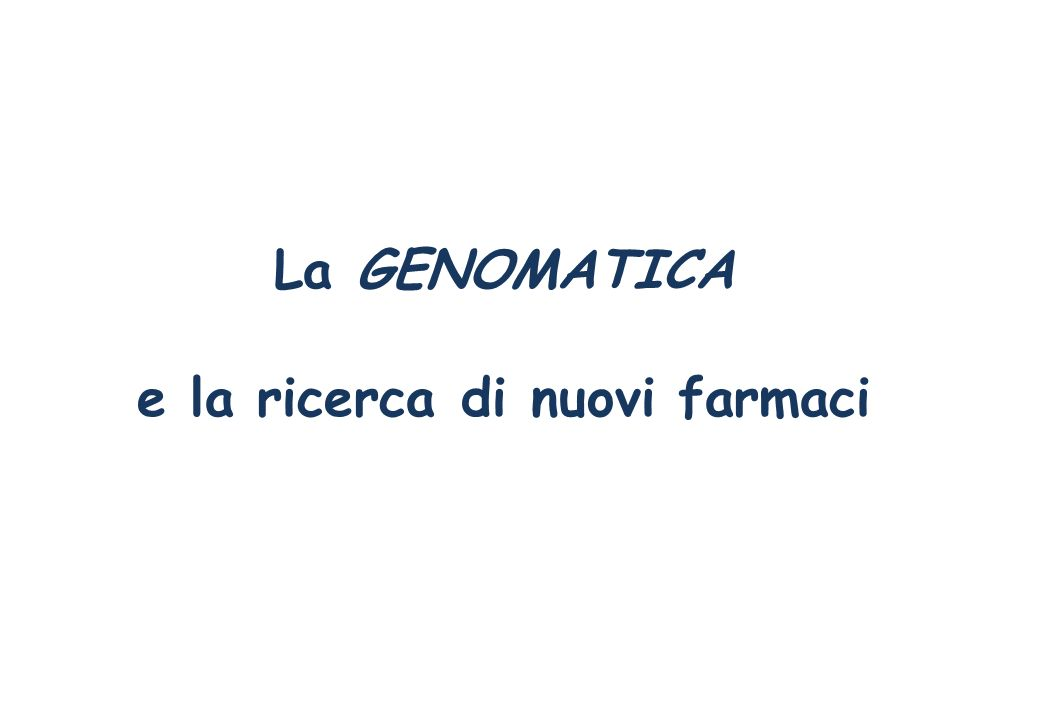 GENOMATICA: studio del genoma * degli esseri viventi attraverso la mappatura o sequenziamento dei geni e lo studio della loro funzione * Per genoma si intende lintero contenuto in DNA di una cellula, geni e sequenze intrageniche incluse