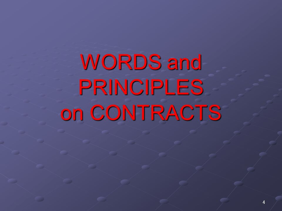 4 WORDS and PRINCIPLES on CONTRACTS