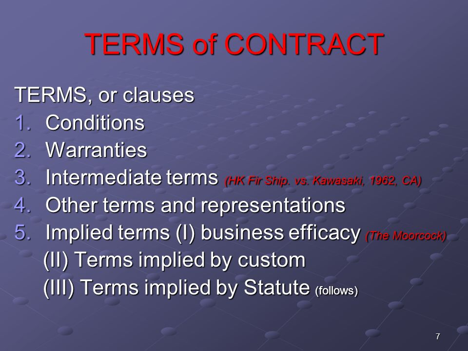 8 TERMS of CONTRACT (II) The terms implied under the Sale of Goods Act, 1979 1.Implied condition as to title 2.Implied condition as to description 3.Implied condition as to fitness for purpose 4.Implied condition as to sample Le exemption clauses Linterpretazione, o construction The plain meaning rule