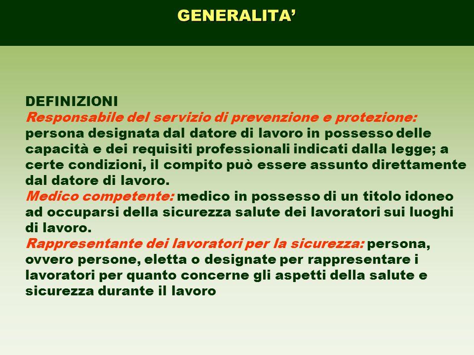 DEFINIZIONI Responsabile del servizio di prevenzione e protezione: persona designata dal datore di lavoro in possesso delle capacità e dei requisiti p