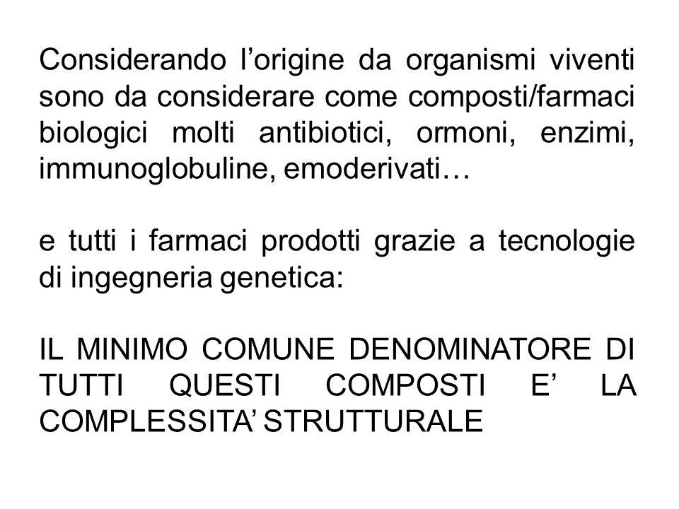 Biosimilari in quanto sono simili, non identici, ai prodotti originali copiati EMEA Guidelines It is not expected that the quality attributes … will be identical Minor differences in the active substance, such as variability in post-translational modifications may be acceptable, however, must be justified there may be subtle differences between biosimilars These differences can have clinical implications eg.