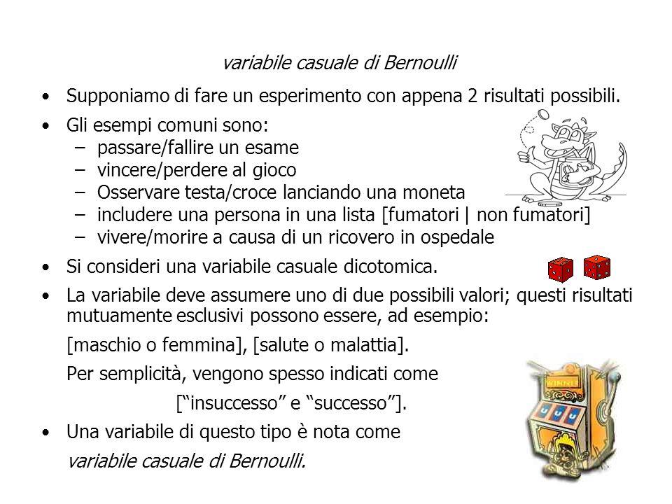variabile casuale di Bernoulli Supponiamo di fare un esperimento con appena 2 risultati possibili.