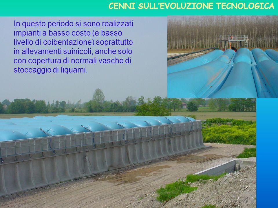 In questo periodo si sono realizzati impianti a basso costo (e basso livello di coibentazione) soprattutto in allevamenti suinicoli, anche solo con co