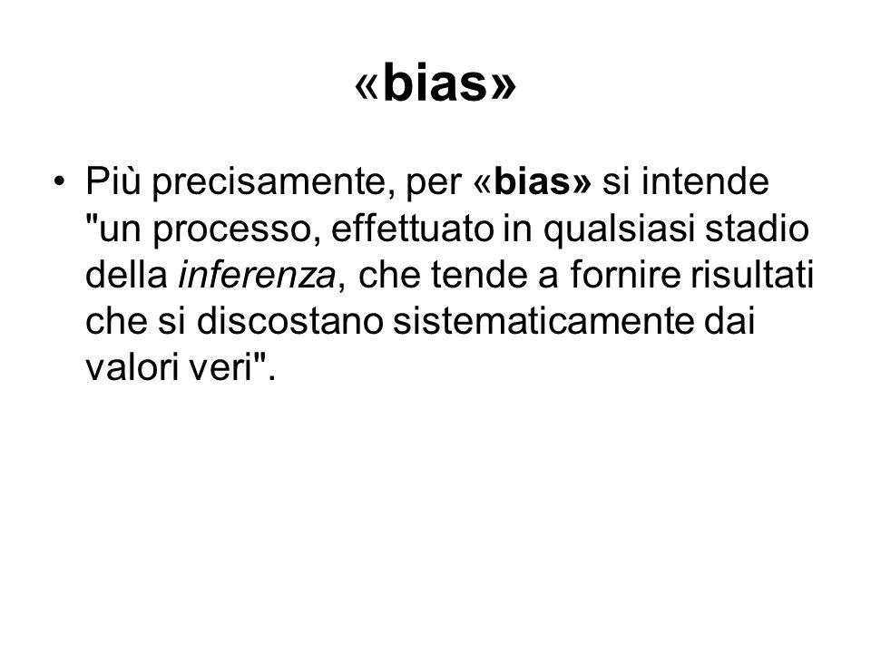 «bias» Più precisamente, per «bias» si intende