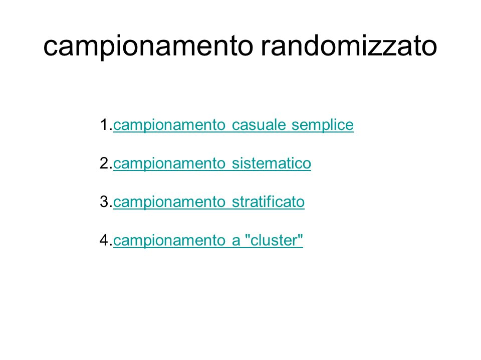 campionamento randomizzato 1.campionamento casuale semplicecampionamento casuale semplice 2.campionamento sistematicocampionamento sistematico 3.campi