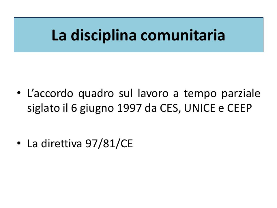 La direttiva 97/81/CE La struttura della direttiva: la c.d.