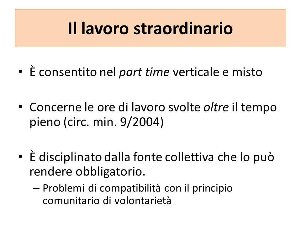 Il lavoro straordinario È consentito nel part time verticale e misto Concerne le ore di lavoro svolte oltre il tempo pieno (circ.