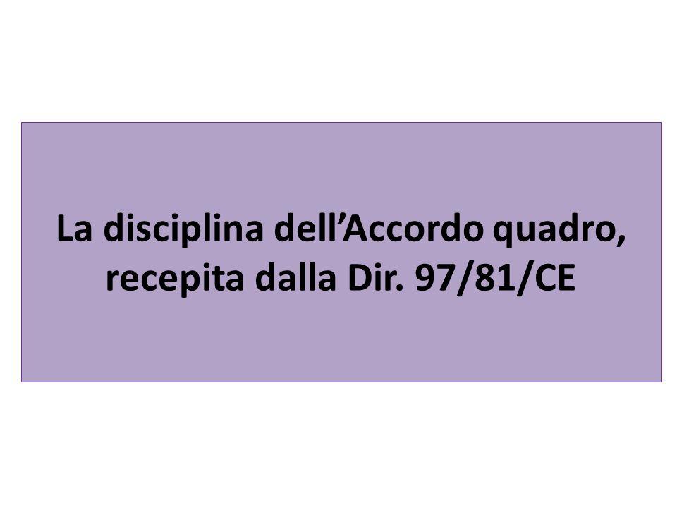 La disciplina dellAccordo quadro, recepita dalla Dir. 97/81/CE