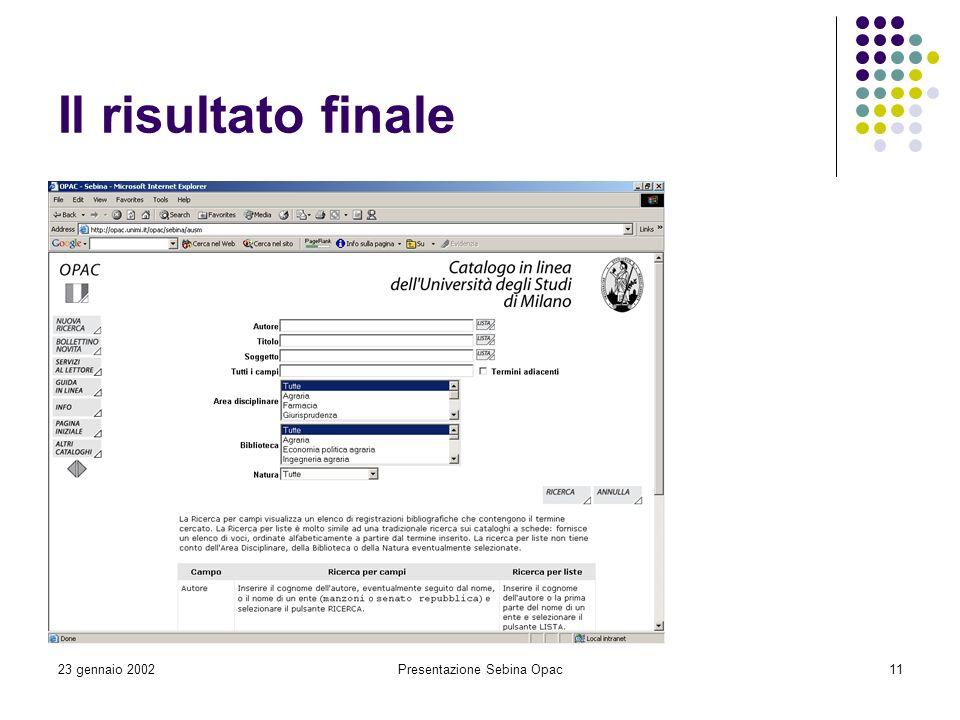 23 gennaio 2002Presentazione Sebina Opac11 Il risultato finale