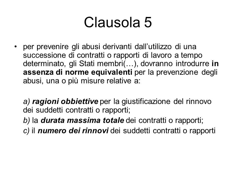 Clausola 5 per prevenire gli abusi derivanti dallutilizzo di una successione di contratti o rapporti di lavoro a tempo determinato, gli Stati membri(…
