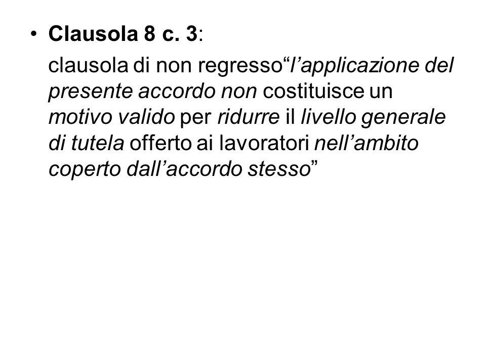 Clausola 8 c. 3: clausola di non regressolapplicazione del presente accordo non costituisce un motivo valido per ridurre il livello generale di tutela