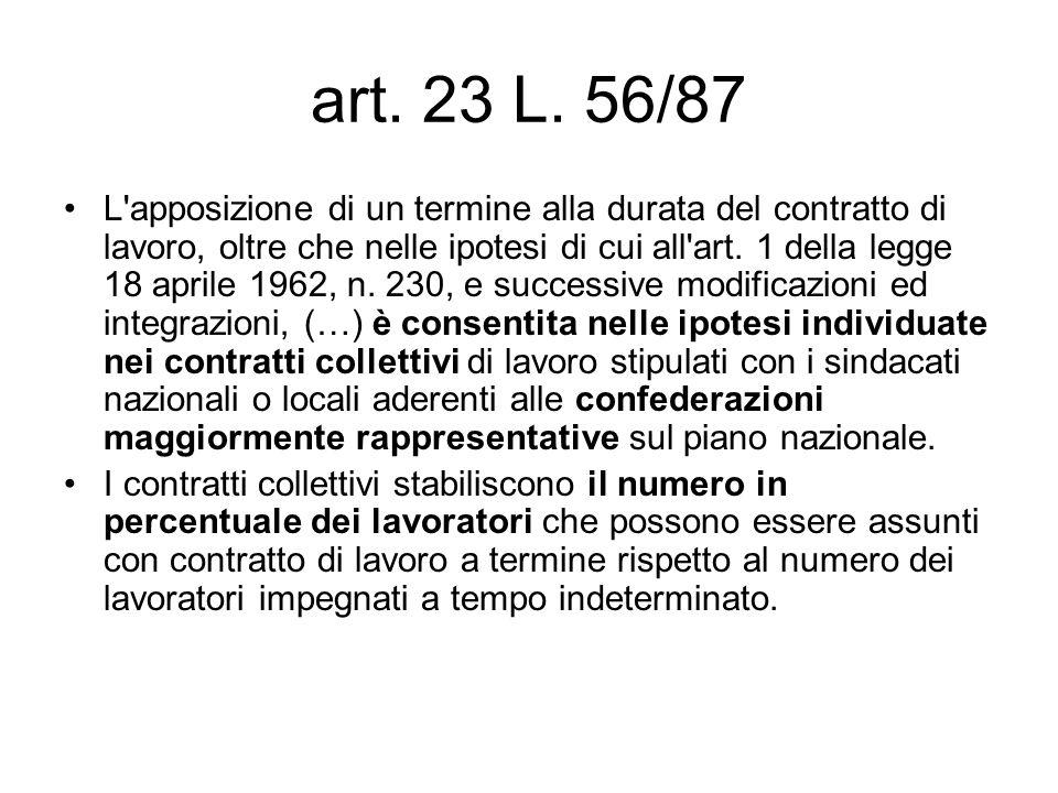 art. 23 L. 56/87 L'apposizione di un termine alla durata del contratto di lavoro, oltre che nelle ipotesi di cui all'art. 1 della legge 18 aprile 1962