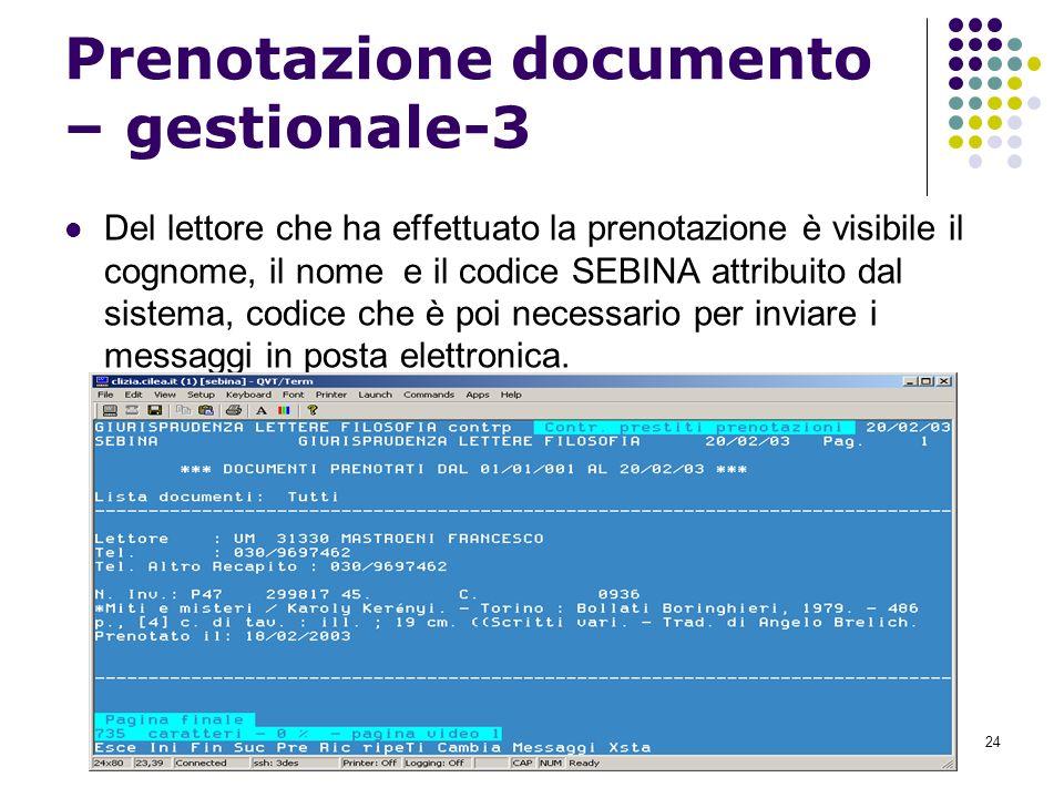 24 Prenotazione documento – gestionale-3 Del lettore che ha effettuato la prenotazione è visibile il cognome, il nome e il codice SEBINA attribuito dal sistema, codice che è poi necessario per inviare i messaggi in posta elettronica.