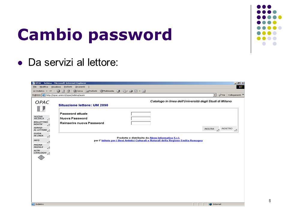 8 Cambio password Da servizi al lettore: