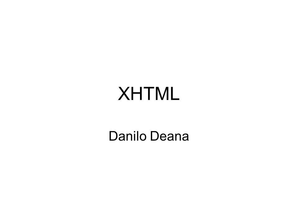 XHTML2 XHTML (eXtensible HyperText Markup Language) XHTML è una riformulazione di HTML come applicazione XML.