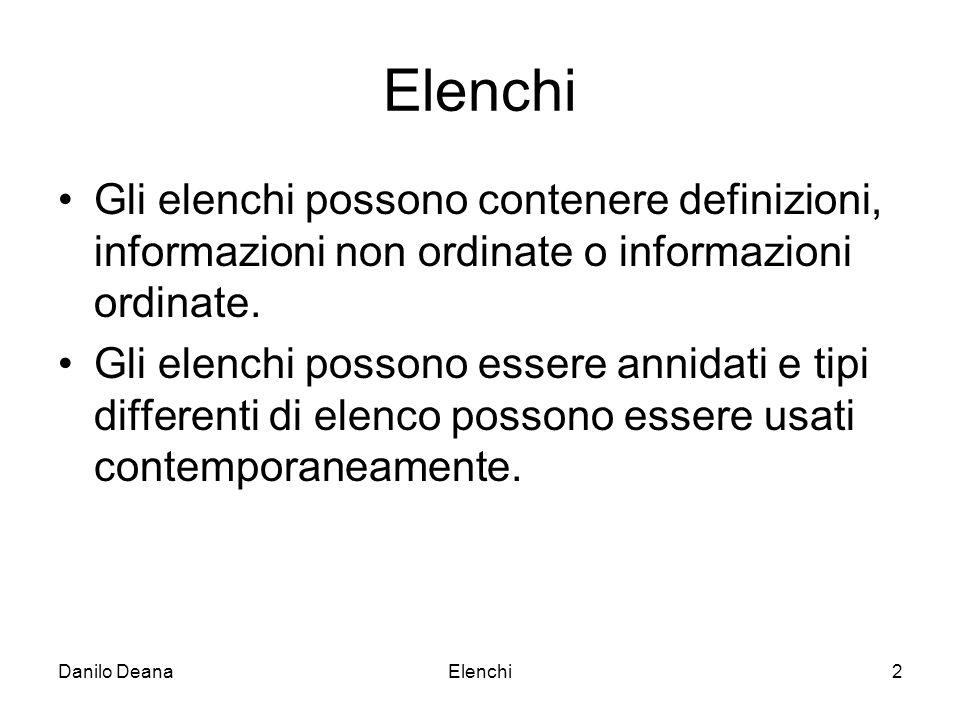 Elenchi2 Gli elenchi possono contenere definizioni, informazioni non ordinate o informazioni ordinate.