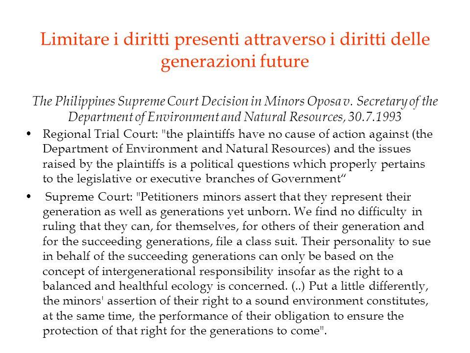 Limitare i diritti presenti attraverso i diritti delle generazioni future The Philippines Supreme Court Decision in Minors Oposa v.