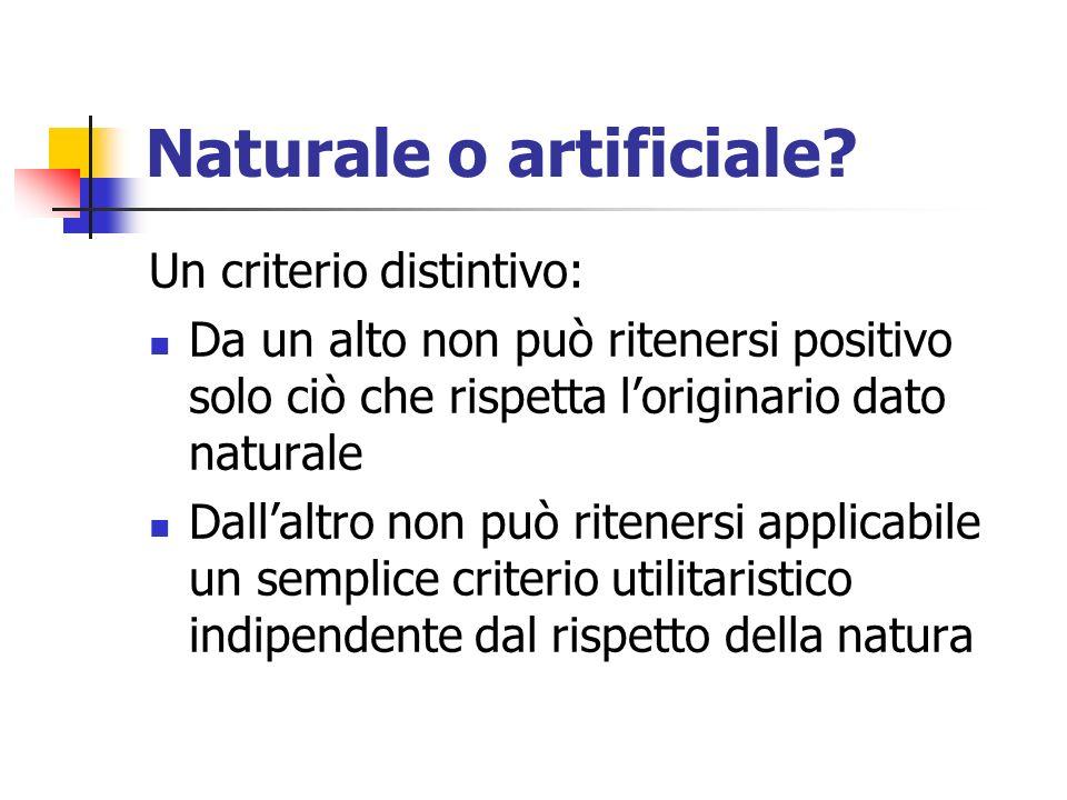 Naturale o artificiale.