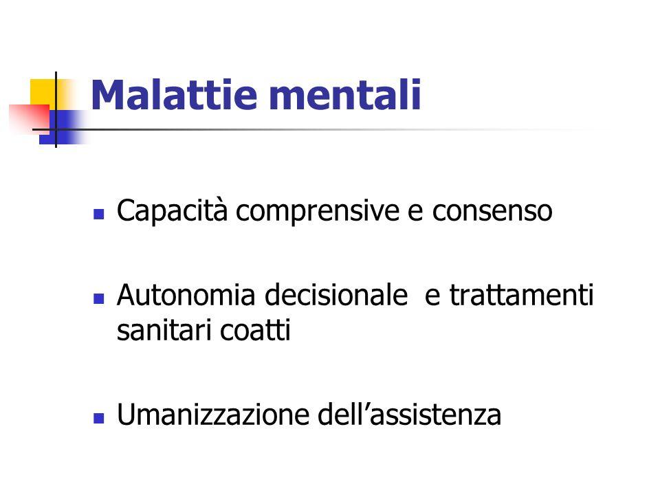 Malattie mentali Capacità comprensive e consenso Autonomia decisionale e trattamenti sanitari coatti Umanizzazione dellassistenza