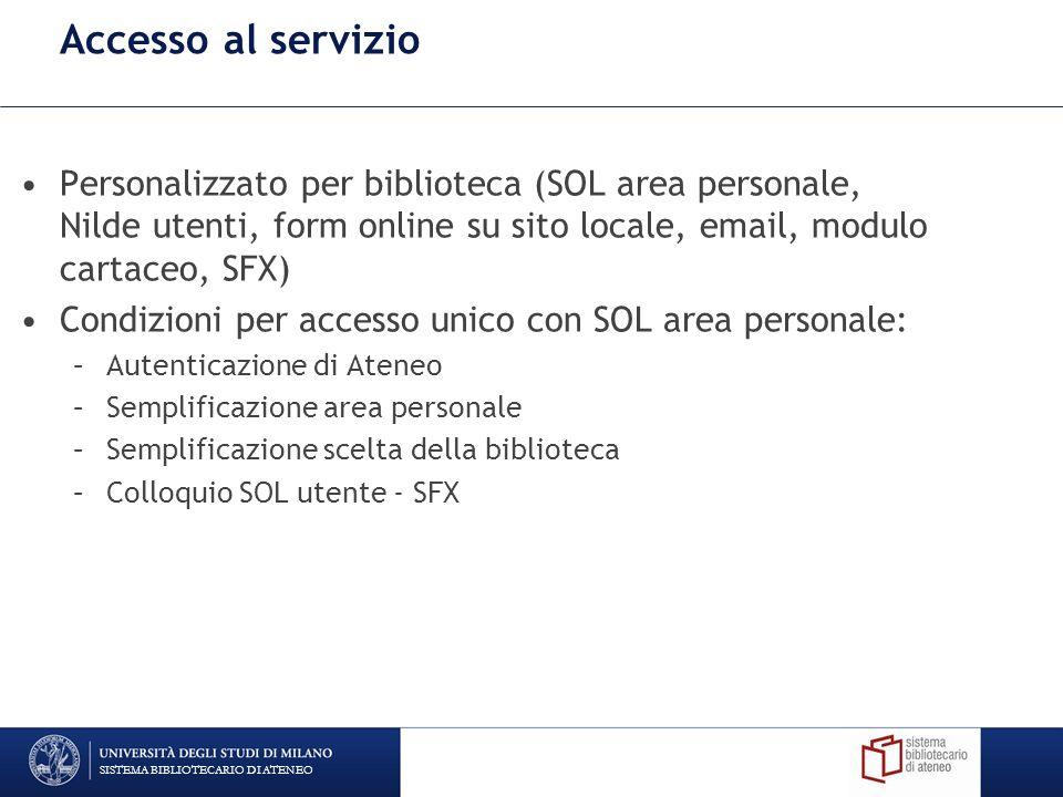 Accesso al servizio Personalizzato per biblioteca (SOL area personale, Nilde utenti, form online su sito locale, email, modulo cartaceo, SFX) Condizio