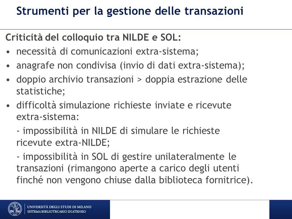 Strumenti per la gestione delle transazioni Criticità del colloquio tra NILDE e SOL: necessità di comunicazioni extra-sistema; anagrafe non condivisa