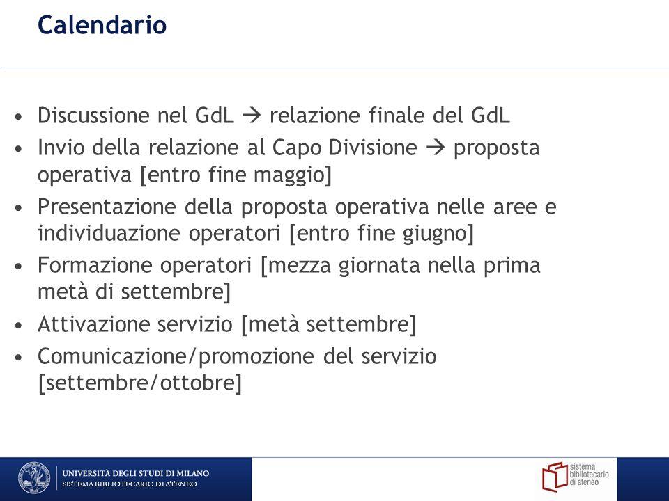 Calendario Discussione nel GdL relazione finale del GdL Invio della relazione al Capo Divisione proposta operativa [entro fine maggio] Presentazione d