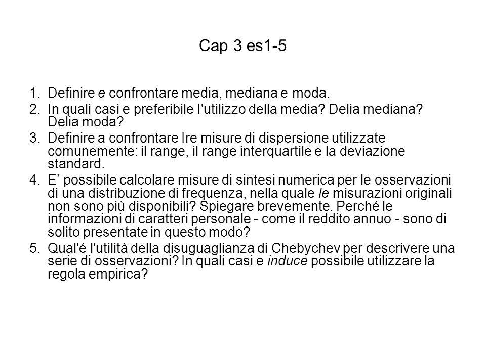 Cap 3 es1-5 1.Definire e confrontare media, mediana e moda. 2.In quali casi e preferibile I'utilizzo della media? Delia mediana? Delia moda? 3.Definir