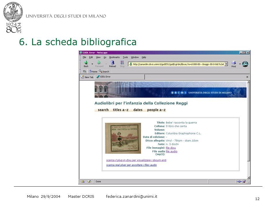 Milano 29/9/2004 Master DCRIS federica.zanardini@unimi.it 12 6. La scheda bibliografica