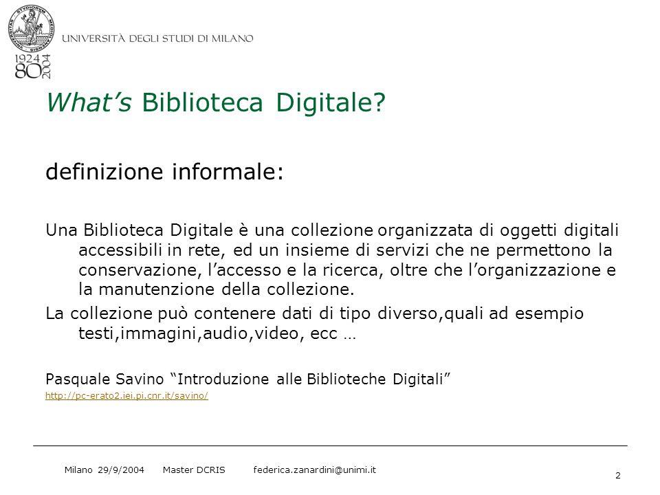Milano 29/9/2004 Master DCRIS federica.zanardini@unimi.it 3 Biblioteche digitali in tre passi 1.Capire a chi è destinata e che uso ne vuole fare 2.Produrre il materiale digitale 3.Scegliere e configurare un software per pubblicarlo nel nostro caso ….
