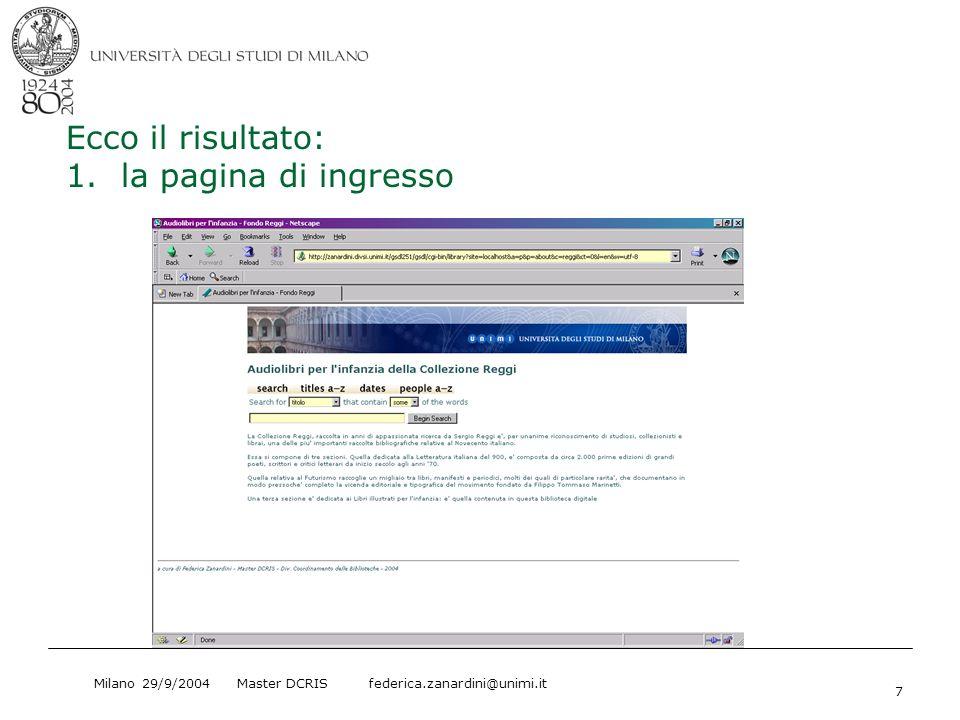 Milano 29/9/2004 Master DCRIS federica.zanardini@unimi.it 7 Ecco il risultato: 1. la pagina di ingresso