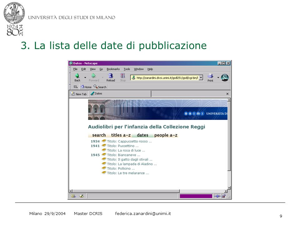 Milano 29/9/2004 Master DCRIS federica.zanardini@unimi.it 9 3. La lista delle date di pubblicazione