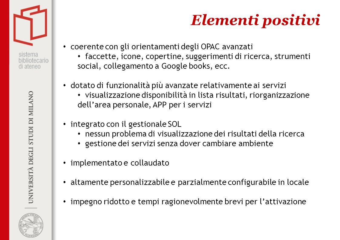 Elementi positivi coerente con gli orientamenti degli OPAC avanzati faccette, icone, copertine, suggerimenti di ricerca, strumenti social, collegament