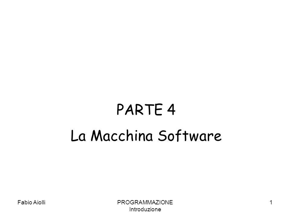 Fabio AiolliPROGRAMMAZIONE Introduzione 2 Macchina Hardware e Macchina Software macchina hardware Agli albori dell informatica, si programmava in binario, cioe` in linguaggio macchina, scrivendo i programmi direttamente nella RAM sistema operativo applicativi Adesso ci sono vari livelli e ogni livello rappresenta il supporto alla programmazione per il livello sovrastante
