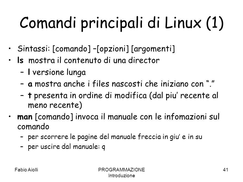 Comandi principali di Linux (1) Sintassi: [comando] –[opzioni] [argomenti] ls mostra il contenuto di una director –l versione lunga –a mostra anche i