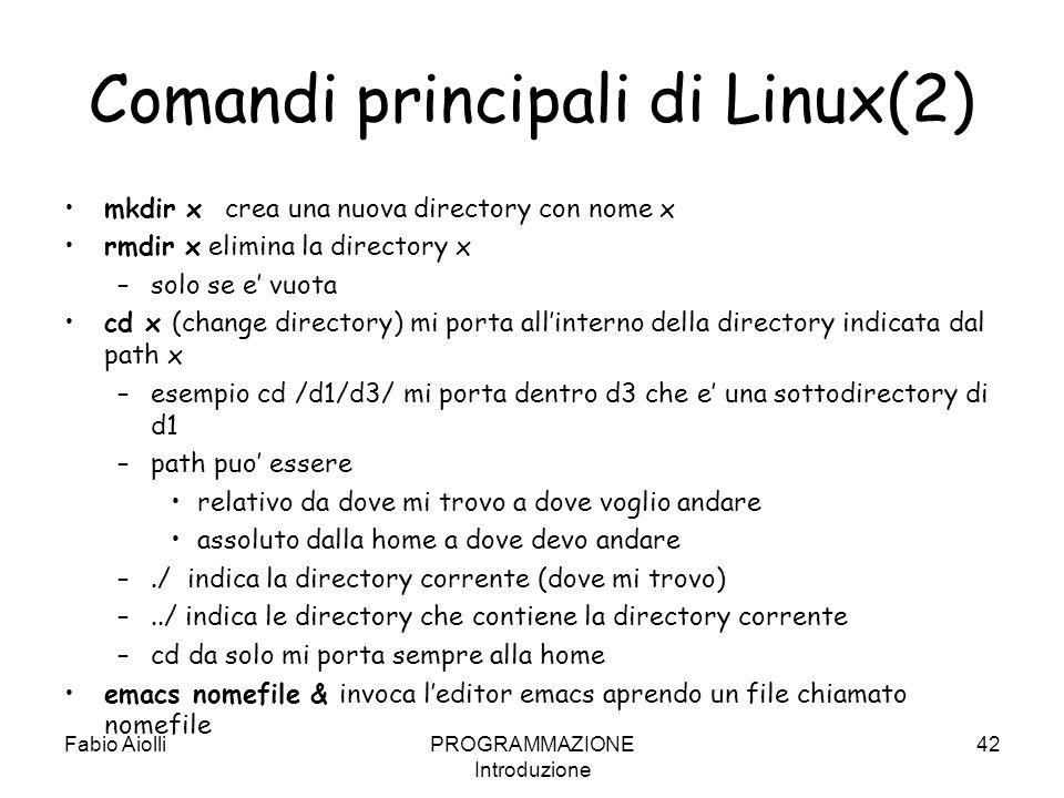 Comandi principali di Linux(2) mkdir x crea una nuova directory con nome x rmdir x elimina la directory x –solo se e vuota cd x (change directory) mi