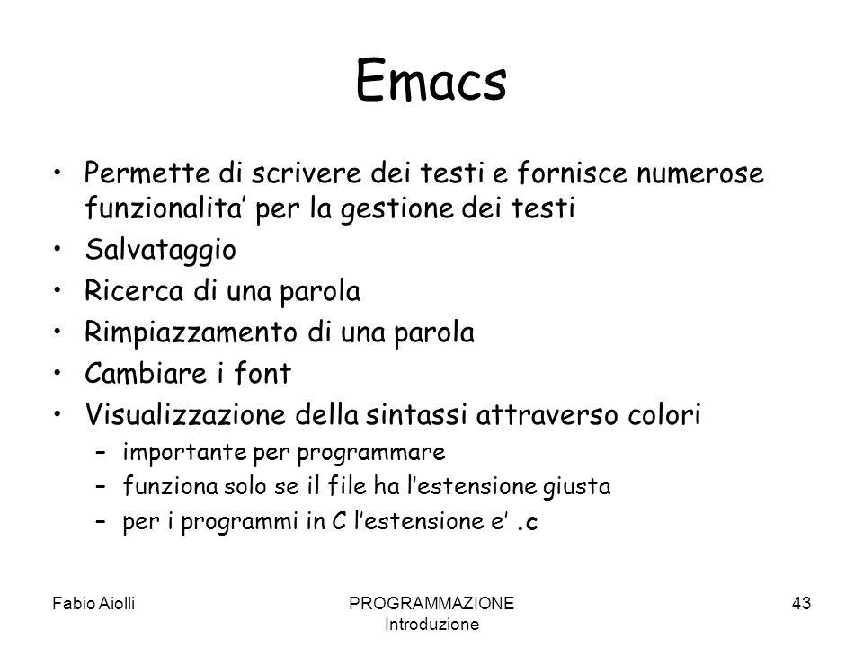 Emacs Permette di scrivere dei testi e fornisce numerose funzionalita per la gestione dei testi Salvataggio Ricerca di una parola Rimpiazzamento di un