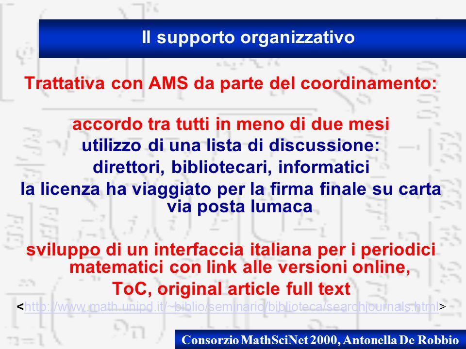 Consorzio MathSciNet 2000, Antonella De Robbio Trattativa con AMS da parte del coordinamento: accordo tra tutti in meno di due mesi utilizzo di una li